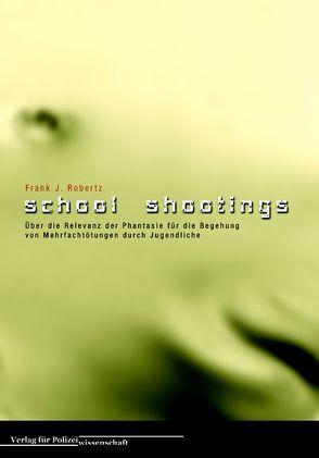 School Shootings von Robertz,  Frank J.