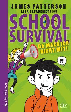 School Survial – Da mach ich nicht mit! (3) von Knetsch,  Manuela, Papademetriou,  Lisa, Patterson,  James, Swaab,  Neil