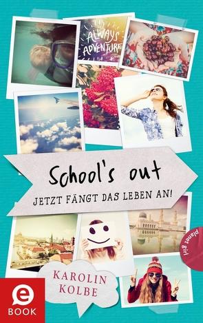 School`s out – Jetzt fängt das Leben an! von Formlabor, Formlabor,  Kerstin Schürmann, Kolbe,  Karolin