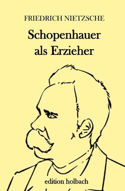 Schopenhauer als Erzieher von Nietzsche,  Friedrich