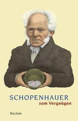 Schopenhauer zum Vergnügen von Lütkehaus,  Ludger