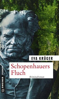 Schopenhauers Fluch von Krüger,  Eva