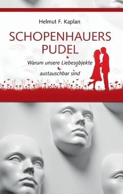 Schopenhauers Pudel von Kaplan,  Helmut F.