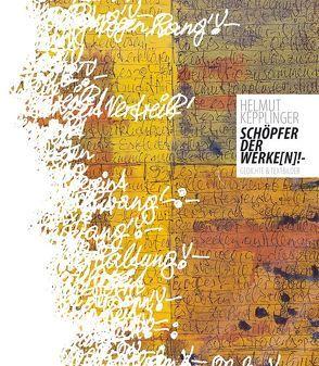 Schöpfer der Werke(n)! von Egger,  Gerald, Kepplinger,  Helmut