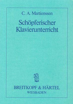 Schöpferischer Klavierunterricht von Martienssen,  Carl Adolf