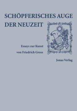 Schöpferisches Auge der Neuzeit von Gross,  Friedrich