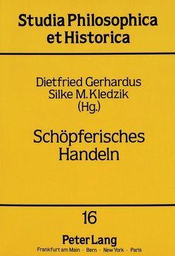 Schöpferisches Handeln von Gerhardus,  Dietfried, Kledzik,  Silke M.