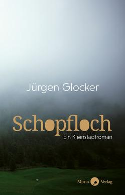 Schopfloch von Glocker,  Jürgen
