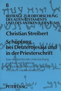 Schöpfung bei Deuterojesaja und in der Priesterschrift von Augustin,  Matthias, Streibert,  Christian