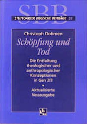 Schöpfung und Tod von Dohmen,  Christoph