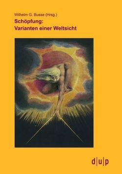 Schöpfung: Varianten einer Weltsicht von Busse,  Wilhelm