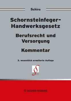 Schornsteinfeger-Handwerksgesetz von Dr. jur. Schira,  Hans Peter
