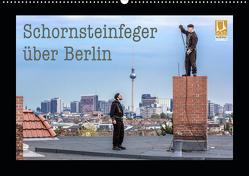 Schornsteinfeger über Berlin 2019 (Wandkalender 2019 DIN A2 quer) von Dudek,  Joern