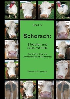 Schorsch: Siloballen und Gülle mit Fülle von Schneider,  Schneider &