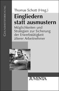 Schott, Eingliedern statt ausmustern von Schott,  Thomas Peter