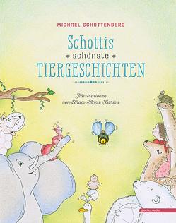 Schottis schönste Tiergeschichten von Karimi,  Elham Anna, Schottenberg,  Michael