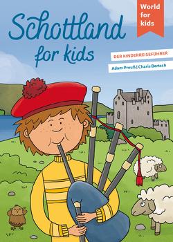 Schottland for kids von Bartsch,  Charis, Preuß,  Adam