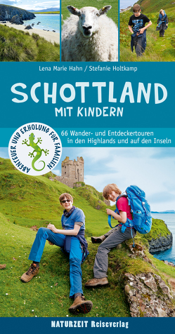 Schottland mit Kindern von Hahn,  Lena Marie, Holtkamp,  Stefanie