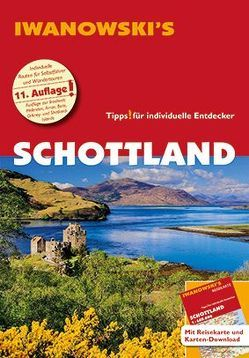 Schottland – Reiseführer von Iwanowski von Kossow,  Annette