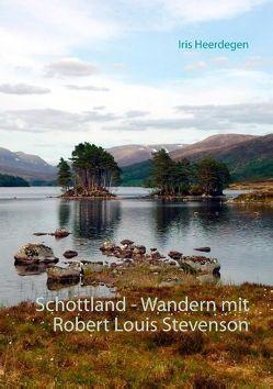 Schottland – Wandern mit Robert Louis Stevenson von Heerdegen,  Iris