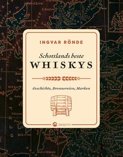 Schottlands beste Whiskys von Rönde,  Ingvar