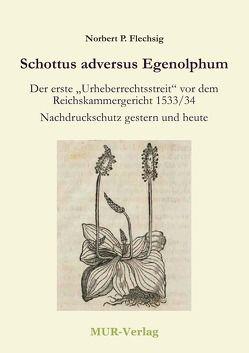 Schottus adversus Egenolphum von Flechsig,  Norbert P.