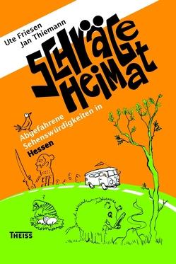 Schräge Heimat von Friesen,  Ute, Kracht,  Susanne, Thiemann,  Jan