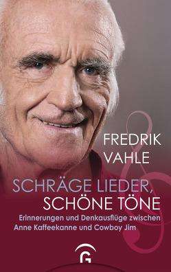 Schräge Lieder, schöne Töne von Vahle,  Fredrik