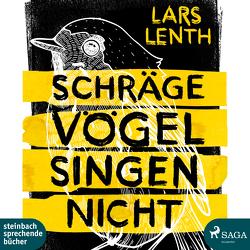 Schräge Vögel singen nicht von Lenth,  Lars, Stieren,  Frank