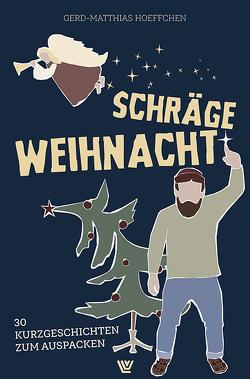 Schräge Weihnacht von Hoeffchen,  Gerd-Matthias