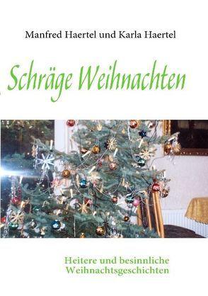 Schräge Weihnachten von Haertel,  Karla, Haertel,  Manfred