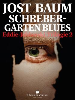 Schrebergarten Blues von Baum,  Jost