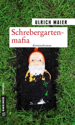 Schrebergartenmafia von Maier,  Ulrich