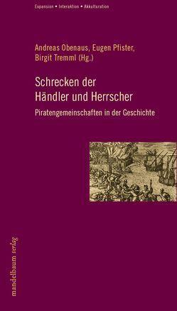 Schrecken der Händler und Herrscher von Obenaus,  Andreas, Pfister,  Eugen, Tremml,  Birgit