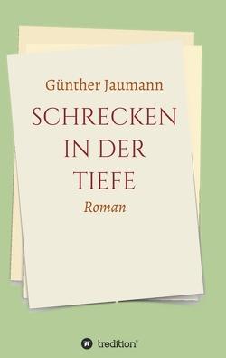 Schrecken in der Tiefe von Jaumann,  Günther
