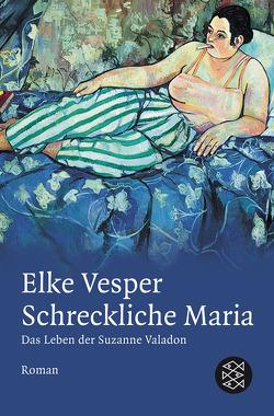 Schreckliche Maria – Das Leben der Suzanne Valadon von Vesper,  Elke