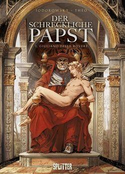 Der schreckliche Papst. Band 1 von Jodorowksky,  Alejandro, Theo