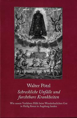 Schreckliche Unfälle und furchtbare Krankheiten von Pötzl,  Walter