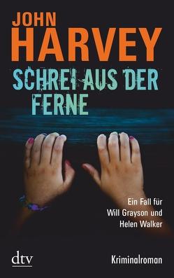Schrei aus der Ferne von Harvey,  John, Kreutzfeldt,  Sophie