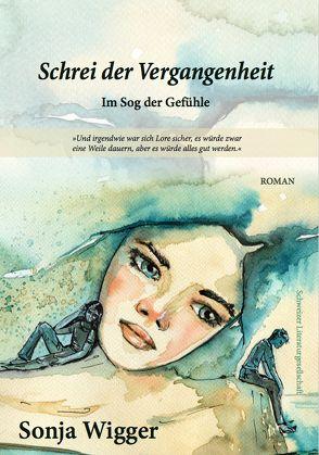 Schrei der Vergangenheit von Wigger,  Sonja
