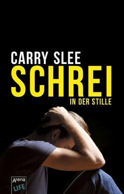 Schrei in der Stille von Slee,  Carry