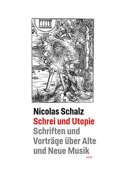 Schrei und Utopie von Klich,  Tobias, Schalz,  Nicolas