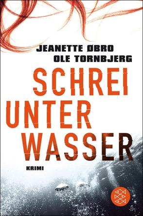 Schrei unter Wasser von Øbro,  Jeanette, Tornbjerg,  Ole, Zöller,  Patrick