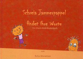 Schreia Jammerpappel findet ihre Worte von Morantzen,  Rufus