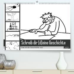 Schreib dir (d)eine Geschichte (Premium, hochwertiger DIN A2 Wandkalender 2021, Kunstdruck in Hochglanz) von Hultsch,  Heike