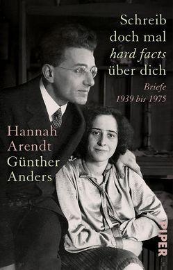Schreib doch mal ,hard facts' über dich von Anders,  Guenther, Arendt,  Hannah, Putz,  Kerstin