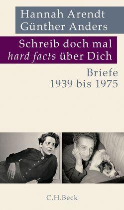 Schreib doch mal 'hard facts' über dich von Anders,  Guenther, Arendt,  Hannah, Putz,  Kerstin