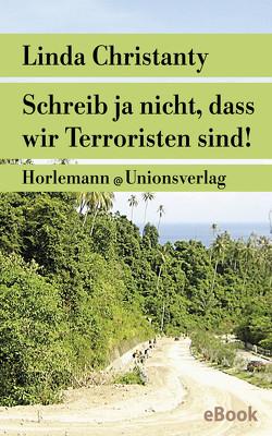 Schreib ja nicht, dass wir Terroristen sind! von Christanty,  Linda, Stange,  Gunnar