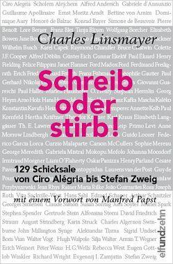 Schreib oder stirb! von Linsmayer,  Charles, Papst,  Manfred