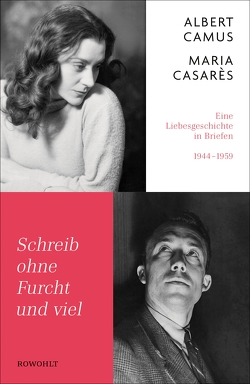 Schreib ohne Furcht und viel von Camus,  Albert, Casarès,  Maria, Scheffel,  Tobias, Spingler,  Andrea, Steinitz,  Claudia